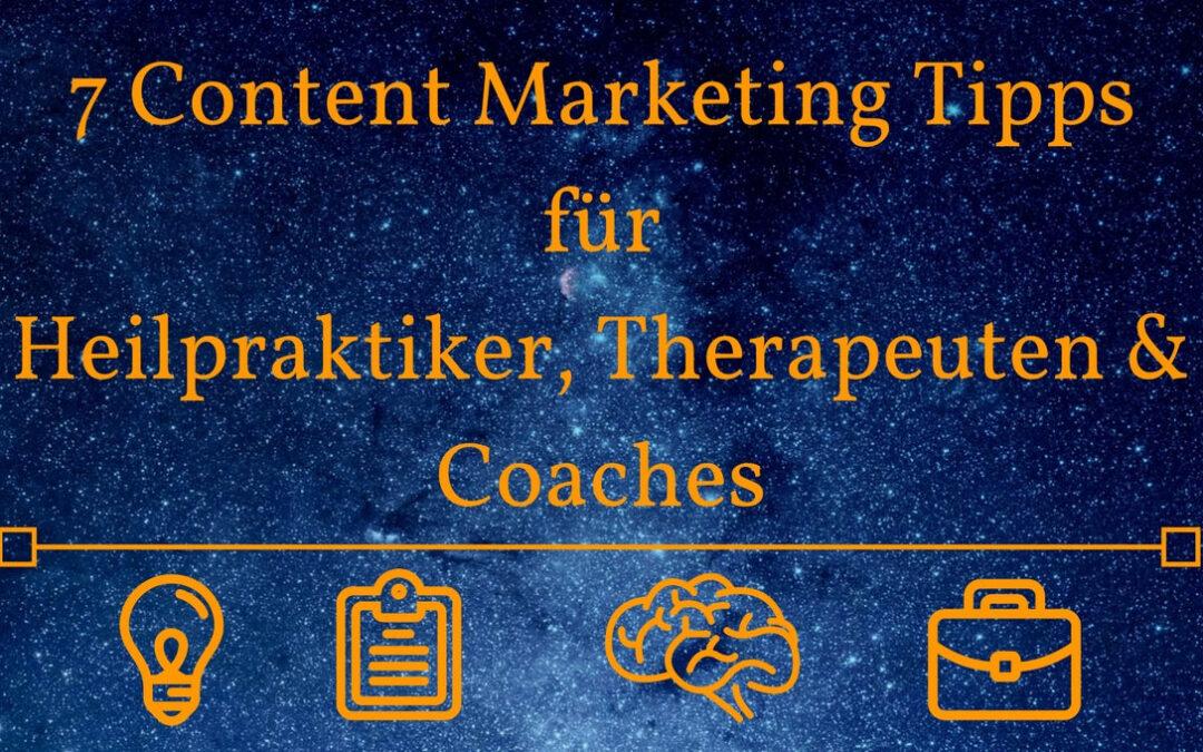 7 Content Marketing Tipps für Heilpraktiker, Therapeuten & Coaches